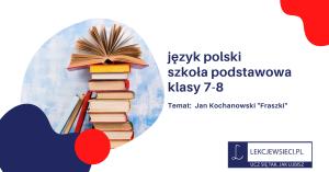 """Jan Kochanowski """"Fraszki"""""""