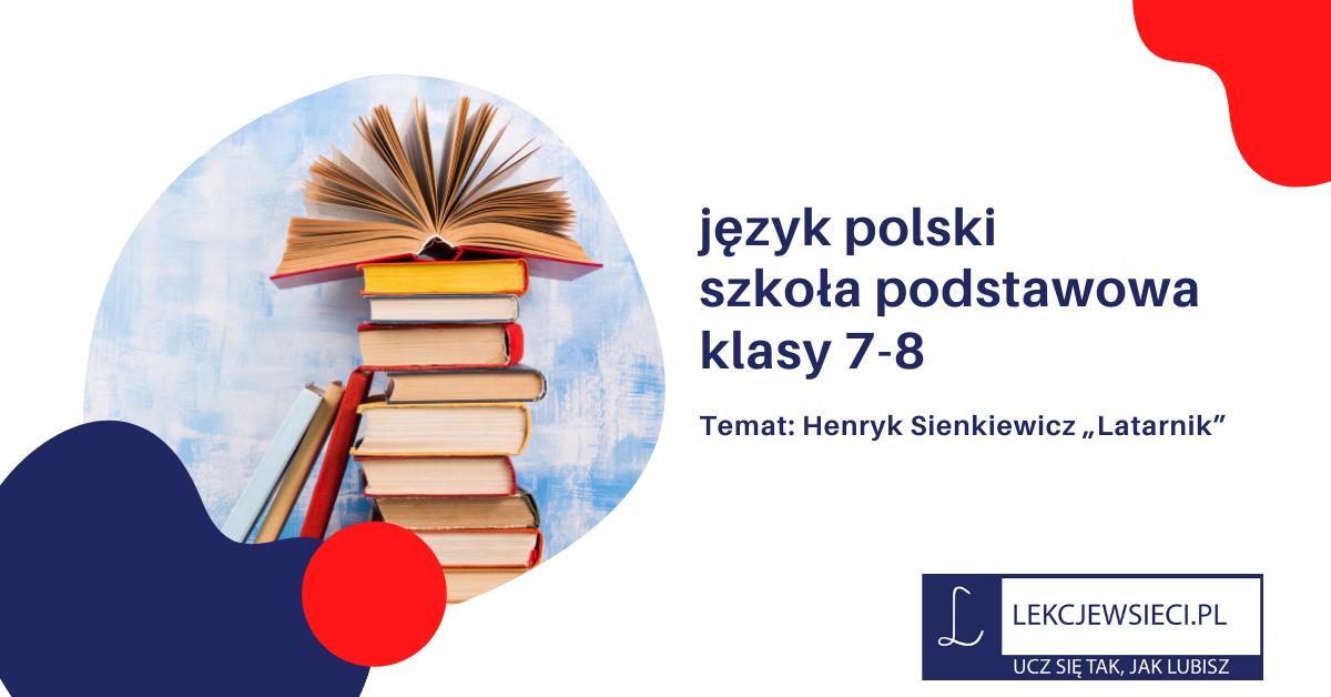 """Henryk Sienkiewicz """"Latarnik"""""""