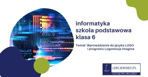Wprowadzenie do języka LOGO i programu Logomocja Imagine