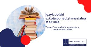 Pogotowie dla maturzystów – matura ustna online- język polski