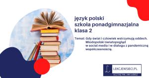 Gdy świat i człowiek wstrzymują oddech. Młodopolski światopogląd w social media i w dialogu z pandemiczną współczesnością.