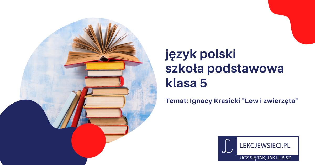 """Ignacy Krasicki """"Lew i zwierzęta"""""""