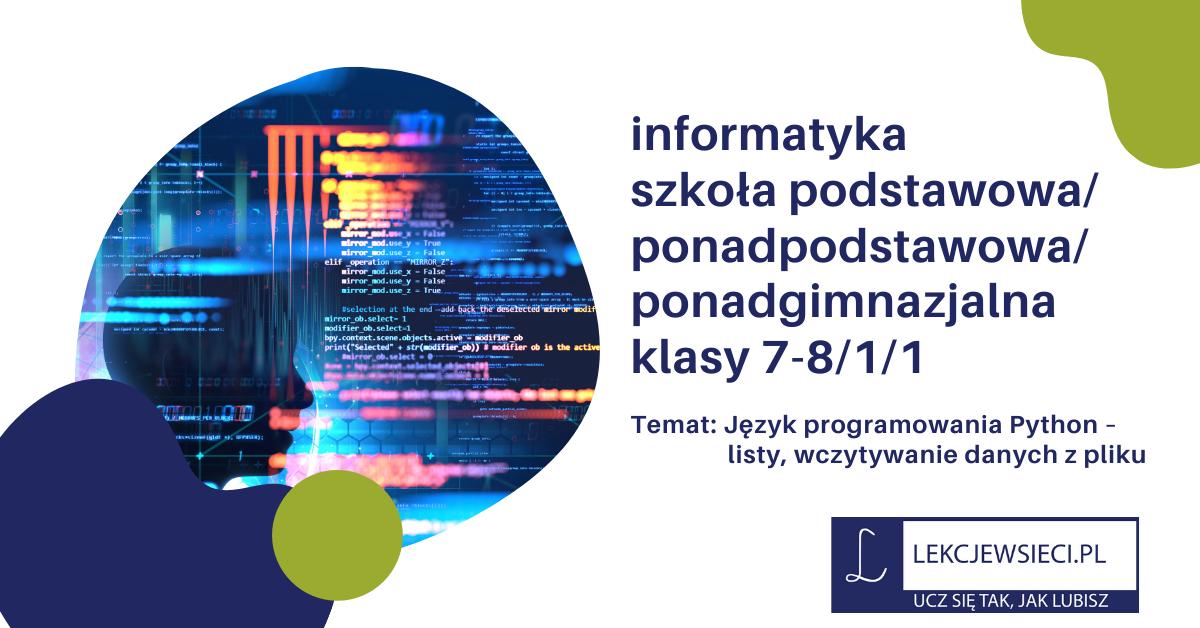 Język programowania Python – listy, wczytywanie danych z pliku.