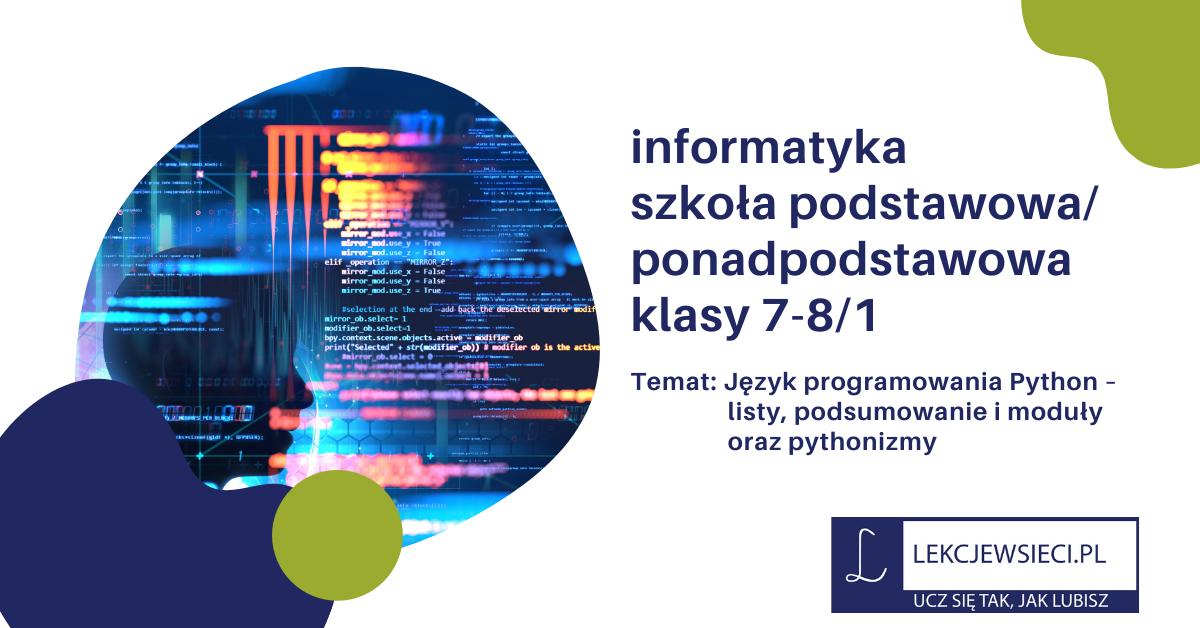Język programowania Python – listy, podsumowanie i moduły oraz pythonizmy..