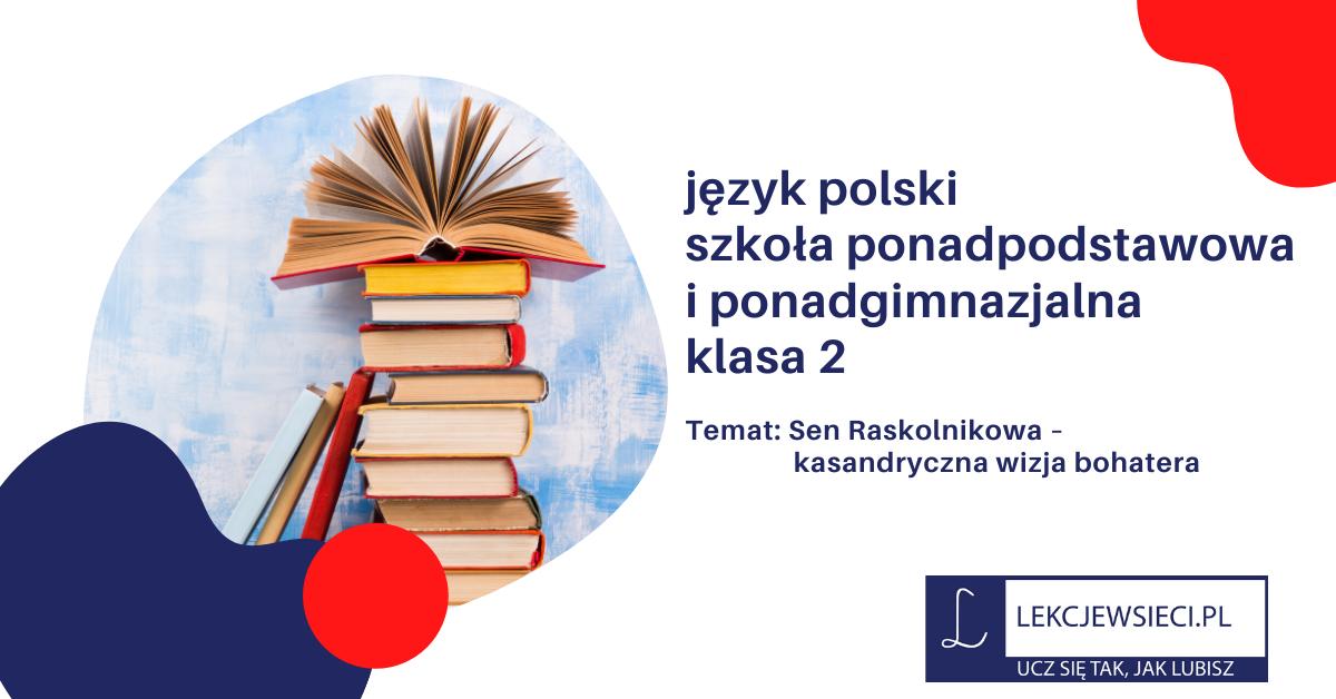 Sen Raskolnikowa – kasandryczna wizja bohatera.