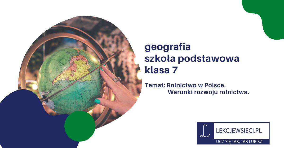 Rolnictwo w Polsce. Warunki rozwoju rolnictwa